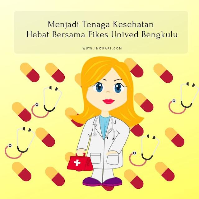 Menjadi Tenaga Kesehatan Hebat Bersama Fikes Unived Bengkulu
