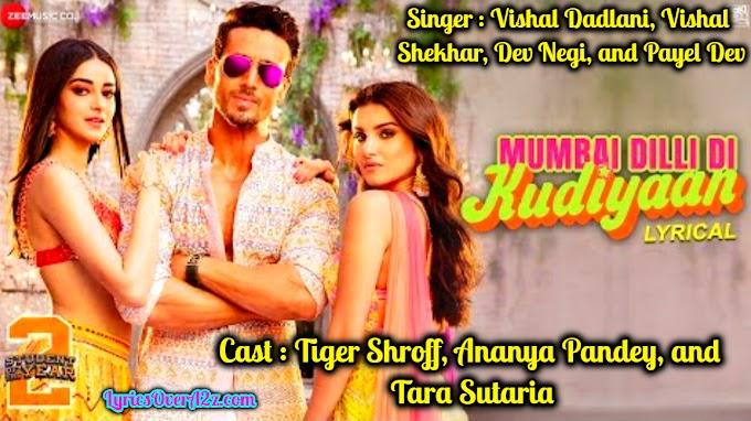 Mumbai Dilli Di Kudiyaan Lyrics - (SOTY 2) | Lyrics Over A2z