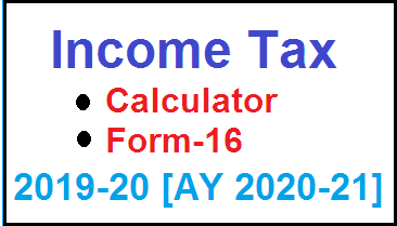 INCOME TAX FORM 16 & CALCULATOR IN EXCEL FILE 2019-20 (AY 2020-21)