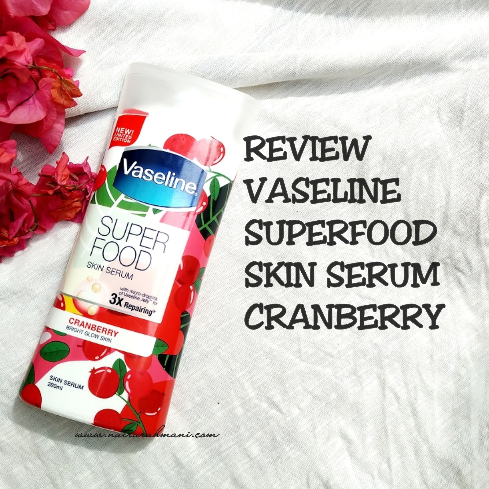 review-vaseline-superfood-skin-serum-natrarahmani