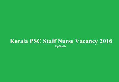 Kerala PSC Staff Nurse Vacancy 2016