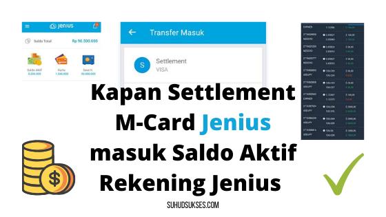 Settlement M-Card Jenius masuk Saldo Aktif Rekening