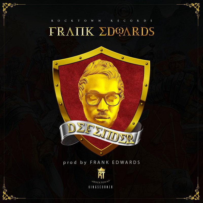 GC Weekend Reloaded: DOWNLOAD AUDIO: Frank Edwards – Defender