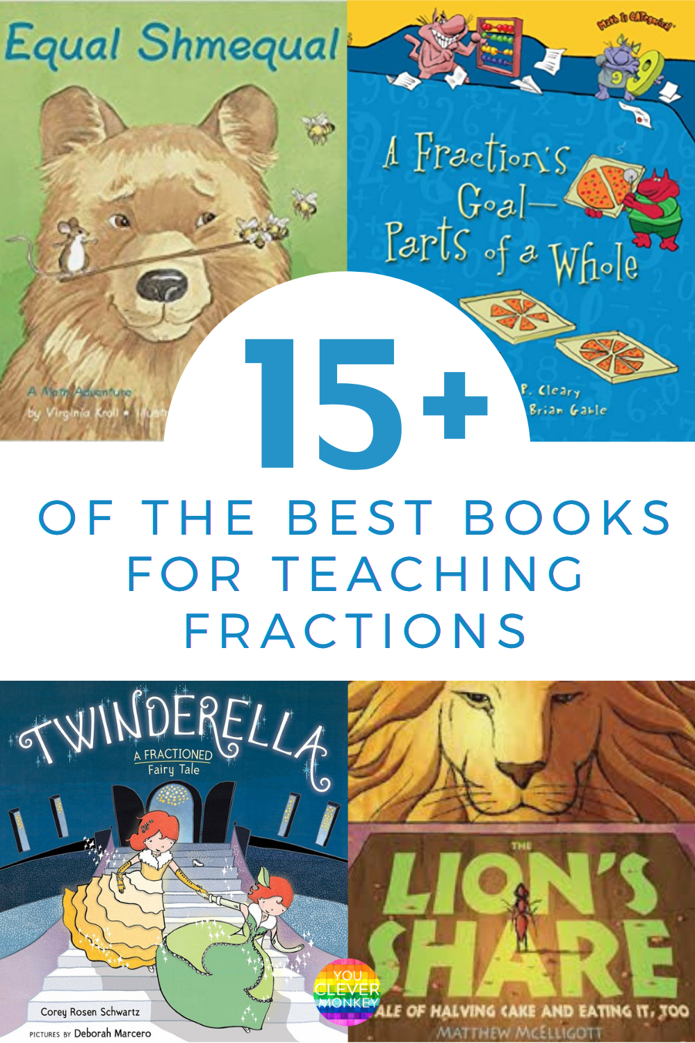 15+ OF THE BEST BOOKS FOR TEACHING FRACTIONS - a handy  list of picture books perfect for teaching fractions in Kindergarten and First Grade