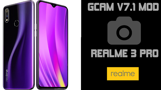 GCAM 7.3 Mod TrCam for Realme 3 Pro Android 10