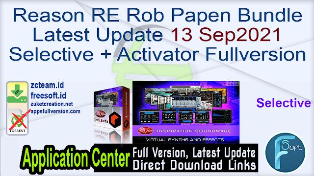 Reason RE Rob Papen Bundle Latest Update 13 Sep2021 Selective + Activator Fullversion