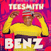 [Mp3] TeeSmith – Benz (Prod. Kinz)