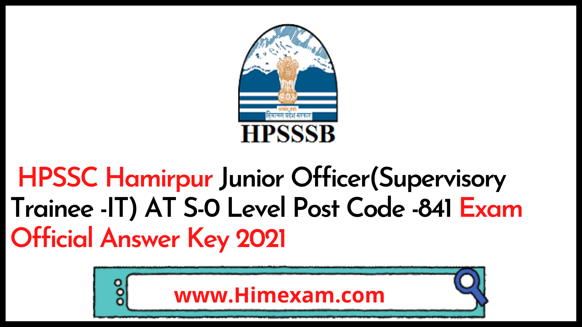 HPSSC Hamirpur Junior Officer(Supervisory Trainee -IT) AT S-0 Level  Post Code -841 Exam Official Answer Key 2021
