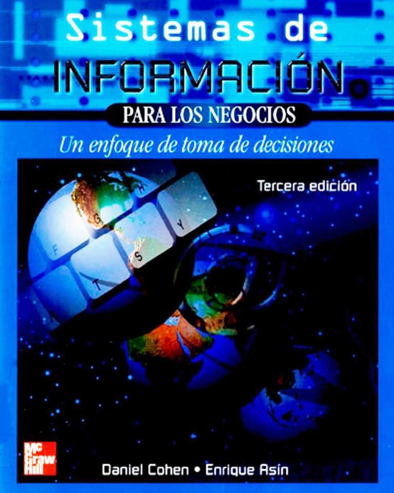 Sistemas de Información para los Negocios, 3ra Edición – Daniel Cohen Karen y Enrique Asín Lares