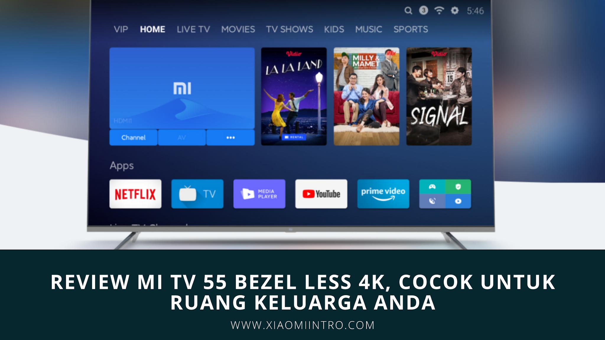 Review Mi TV 55 Bezel Less 4K, Cocok Untuk Ruang Keluarga Anda
