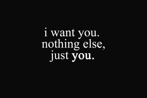 Jin Vere: [Quotes] I want you. nothing else, just you.