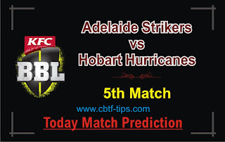 Adelaide vs Hobart 5th Match Who will win Today BBL T20? Cricfrog