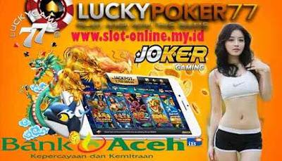 Joker Gaming Sediakan Deposit 24 Jam Bank BPD Aceh