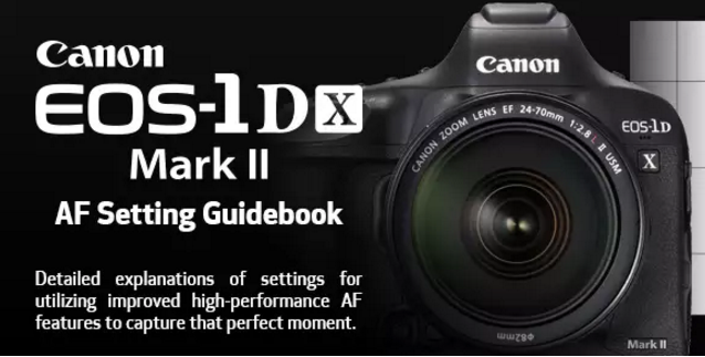 Canon EOS-1D X Mark II AF Setting Guidebook PDF Download