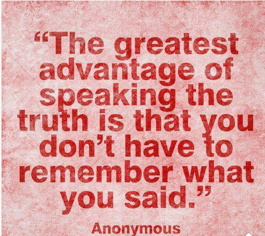 life inspiration quotes: Advantage of speaking the truth ...