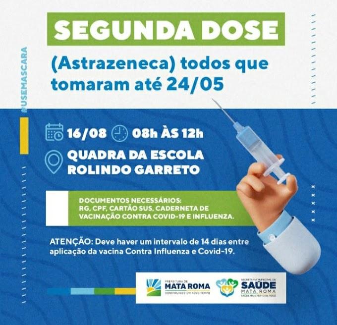 Cronograma da segunda dose da vacina Astrazeneca à todos que tomama a primeira dose até dia 24 de maio de 2021 em Mata Roma- MA.