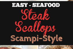Easy Delicious Steak and Scallops