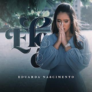 Baixar Música Gospel Ele É - Eduarda Nascimento Mp3