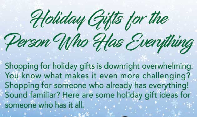 Holiday Gift Ideas for The Person Who Has Everything #infographic