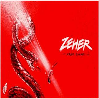 Zeher – Kaam Bhaari (2019) Indian Pop