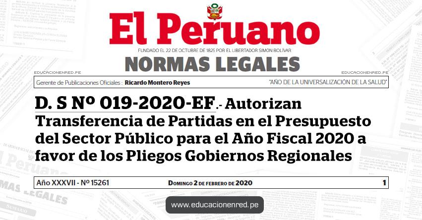 D. S. Nº 019-2020-EF.- Autorizan Transferencia de Partidas en el Presupuesto del Sector Público para el Año Fiscal 2020 a favor de los Pliegos Gobiernos Regionales