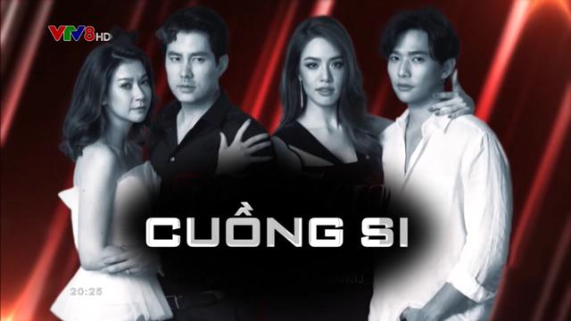 Cuồng Si Trọn Bộ Tập Cuối (Phim Thái Lan VTV8 Lồng Tiếng)