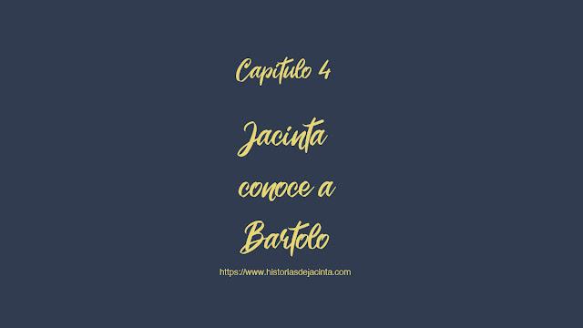 Jacinta conoce a Bartolo - Historias de Jacinta