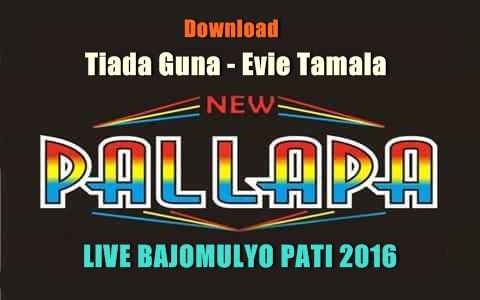 Download tiada guna evie tamala feat new pallapa 2016