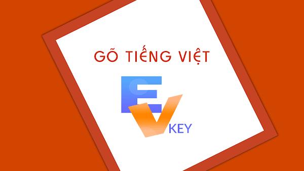 EVKey - Bộ gõ Tiếng Việt giúp khắc phục lỗi dấu của gợi ý trên Trình duyệt, Excel v.v...