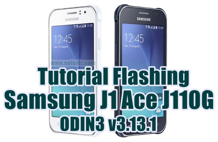 Tutorial Flashing Samsung Galaxy J1 Ace SM-J110G via Odin