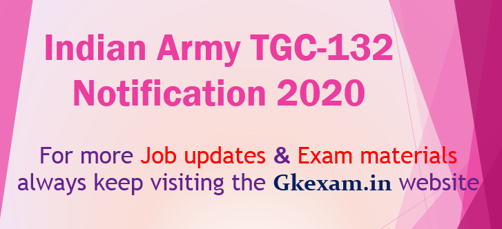 Indian Army TGC-132 Notification 2020