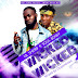 Lil Sherif Ft SoulBwoy - Wicked Wicked (Prod. By DopeNkoaa)