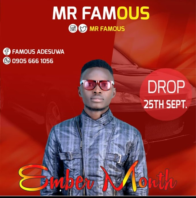 MR FAMOUS- EMBER MONTH