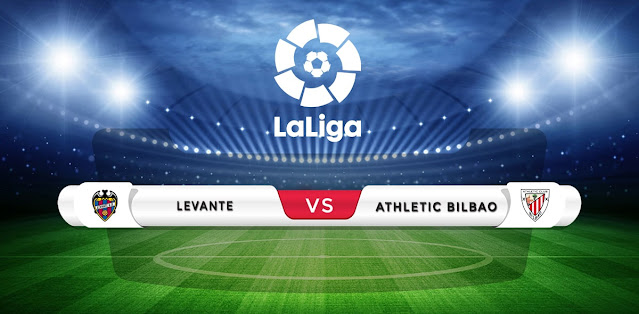 Levante vs Athletic Bilbao Prediction & Match Preview