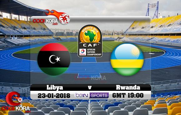 مشاهدة مباراة ليبيا ورواندا اليوم 23-1-2018 بطولة أفريقيا للاعبين المحليين