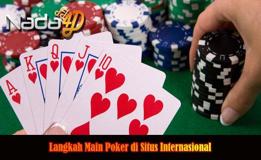 Langkah-langkah Bermain Poker di Situs Internasional