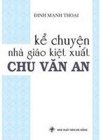 Kể Chuyện Nhà Giáo Kiệt Xuất Chu Văn An - Đinh Mạnh Thoại