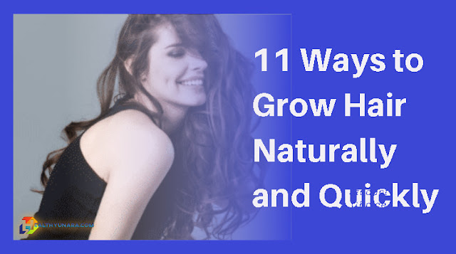 11 Ways to Grow Hair Naturally and Quickly