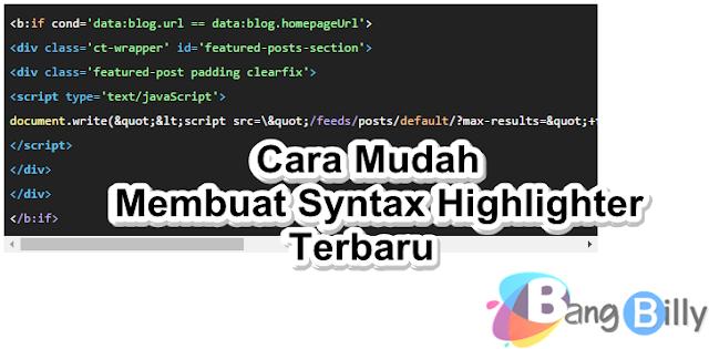 Cara Mudah Membuat Syntax Highlighter Pada Blog Terbaru