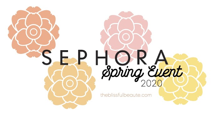 Sephora Spring Savings Event: Makeup and Skincare Recommendations | 2020