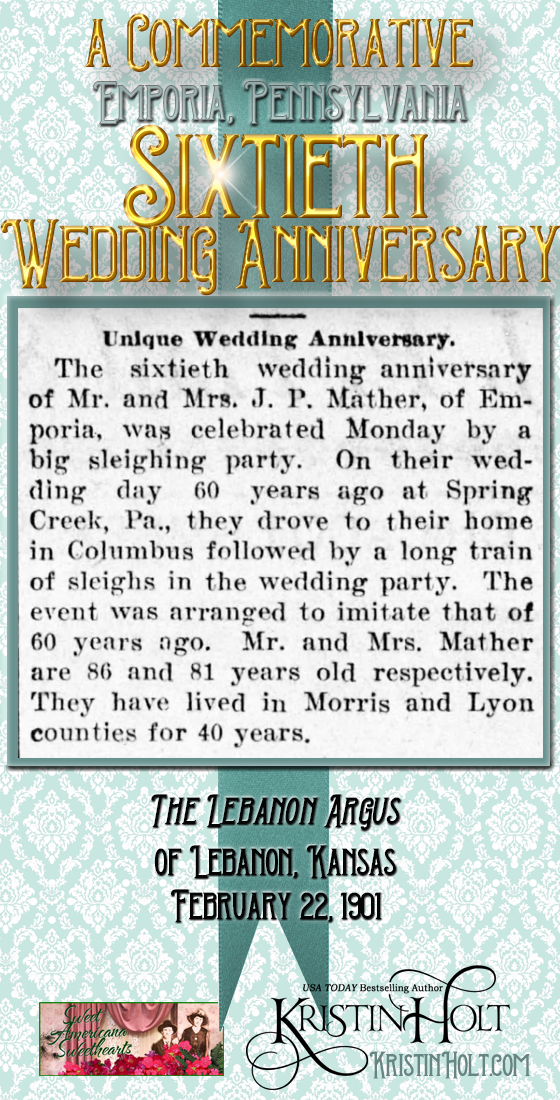 Kristin Holt | Victorian-American Wedding Anniversary Parties: A Commemorative Emporia, Pennsylvania Sixtieth Wedding Anniversary. From The Lebanon Argus of Lebanon, Kansas on February 22, 1901.