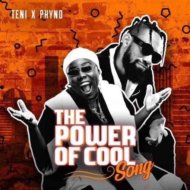 Teni X Phyno - The Power Of Cool (Prod. Major Bangz)