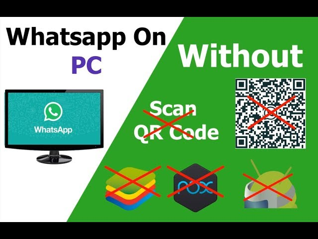 How to Use Whatsapp on PC without Scanning QR Code and Bluestacks
