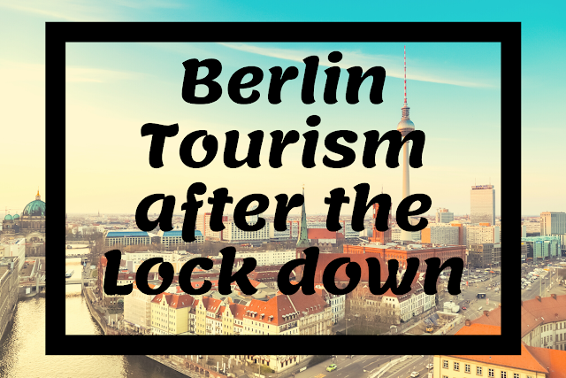 Berlin Tourism after the Lock down | A Summer Day in the German Capital