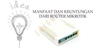 Manfaat Dan Keuntungan Memiliki Router Mikrotik