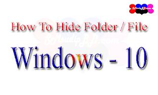 কিভাবে Windows 10 এর Folder / File Hide এবং Show করবেন।
