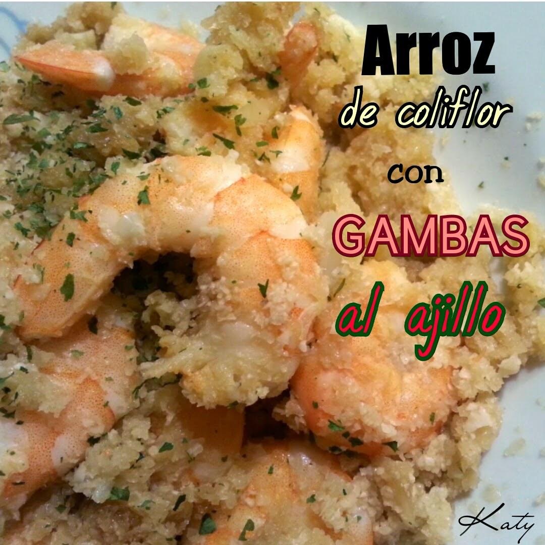 Recetas Fit By Katy Arroz De Coliflor Con Gambas Al Ajillo Y Salsa De Soja