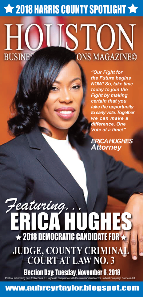 ERICA HUGHES AND A FEW OTHER DEMOCRATS WHO VALUE THE VOTE OF EVERY HARRIS COUNTY VOTER!