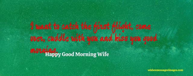 good morning my beautiful wife