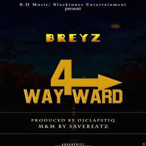 [Music] Breyz - way4ward (produced by Dj Clapstiq)